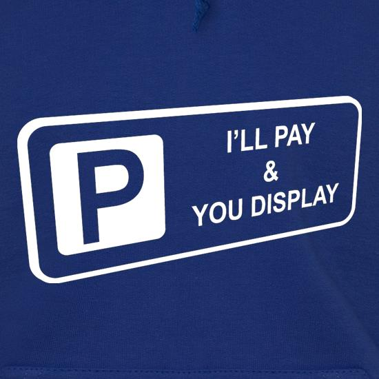 I'll Pay You Display t shirt