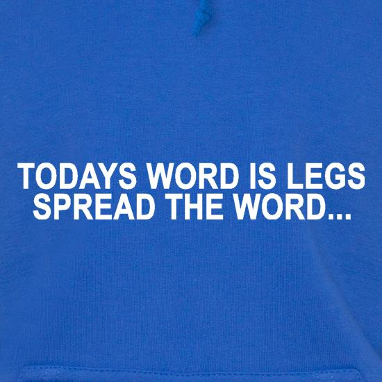 Today's word is legs, Spread the word t shirt
