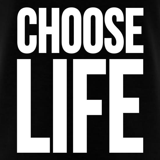 Choose Life t shirt