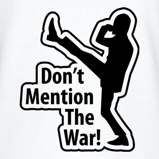 Don't Mention The War t shirt