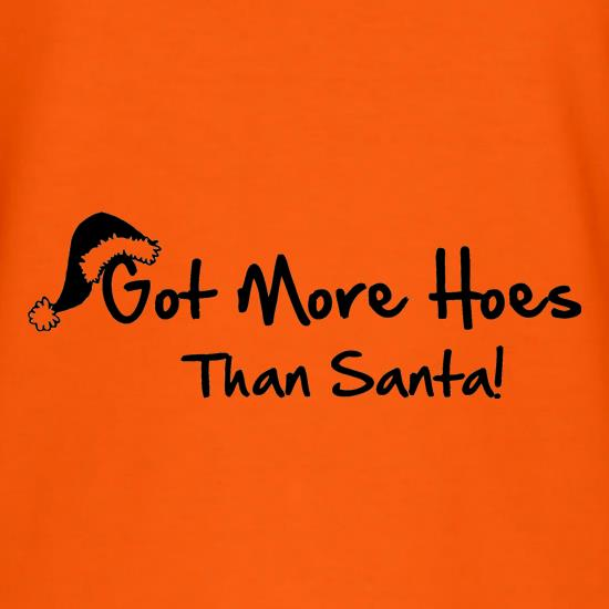 Got more hoes than santa t shirt