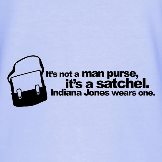 It's Not A Man Purse t shirt