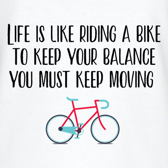 Life Is Like Riding A Bike t shirt