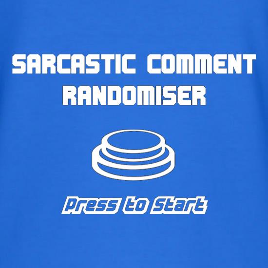 Sarcastic Comment Randomiser t shirt