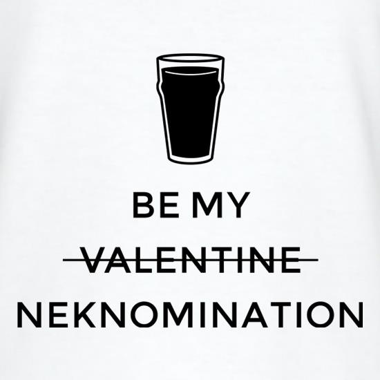 Be My Valentine/Neknomination t shirt