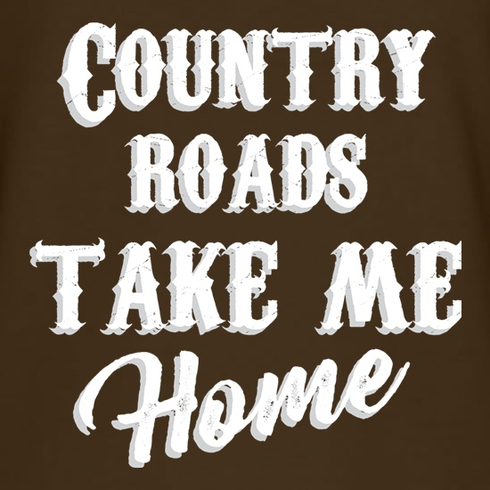 Country Roads Take Me Home t shirt