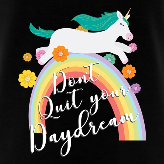 Don't Quit Your Daydream t shirt
