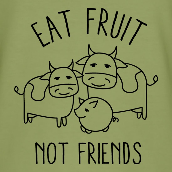 Eat Fruit Not Friends t shirt