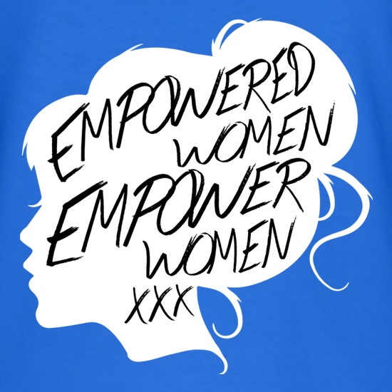 Empowered Women Empower Women t shirt