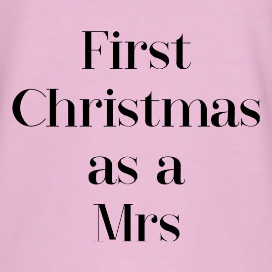 First Christmas As A Mrs t shirt