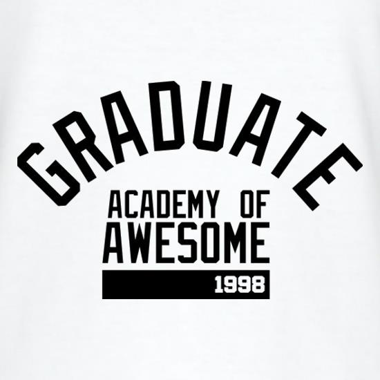 Graduate Academy Of Awesome 1998 t shirt