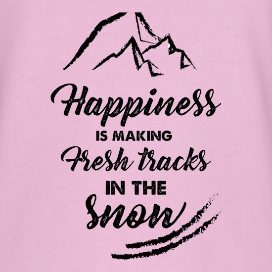 Happiness Is Making Fresh Tracks In The Snow t shirt