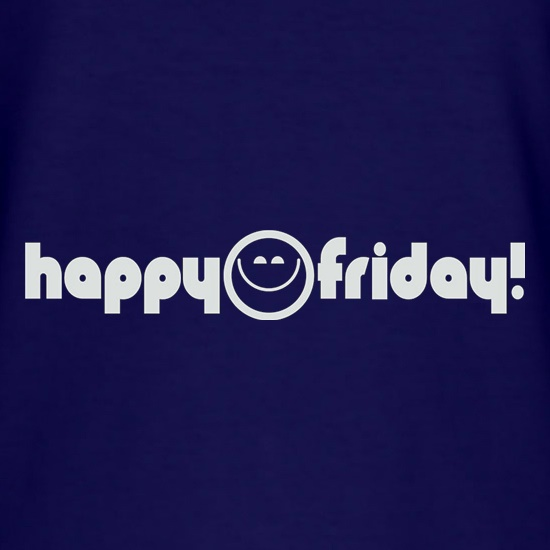 Happy Friday t shirt