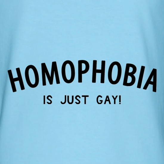 Homophobia is just Gay t shirt