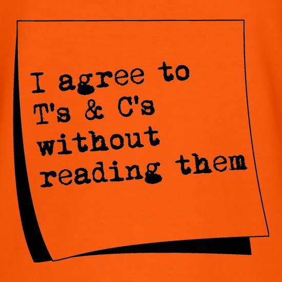 I agree to T&C's without reading them t shirt