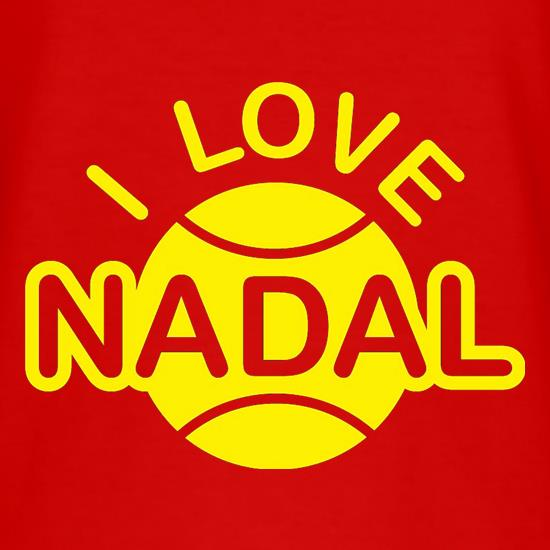 I Love Nadal T Shirt By Chargrilled