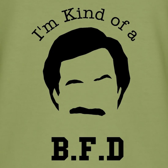 I'm kind of a BFD t shirt