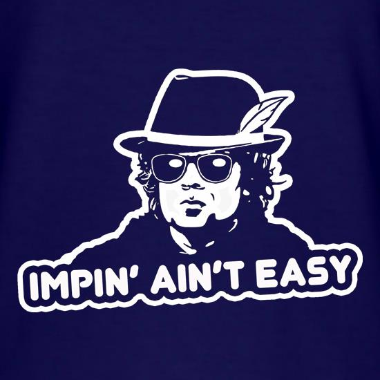 Impin' Ain't Easy t shirt