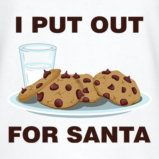 I Put Out For Santa t shirt