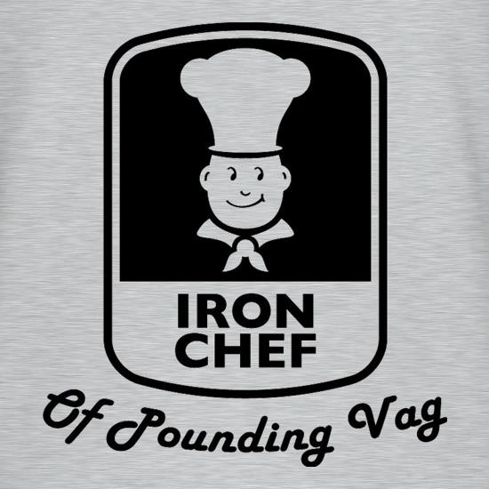 Iron Chef Of Pounding Vag t shirt