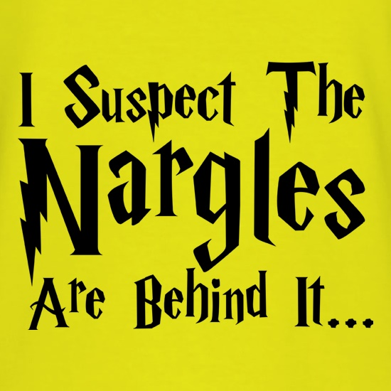 I Suspect The Nargles Are Behind It t shirt