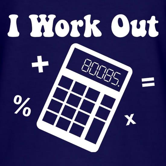 I Work Out t shirt