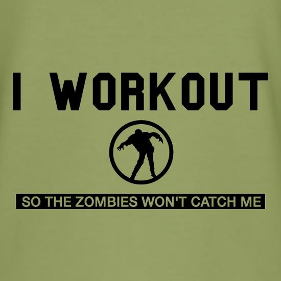 I Workout so the Zombies won't catch Me t shirt