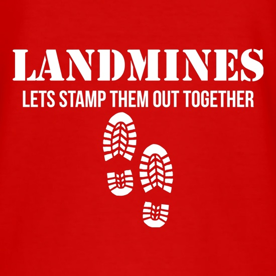 Landmines lets stamp them out together t shirt