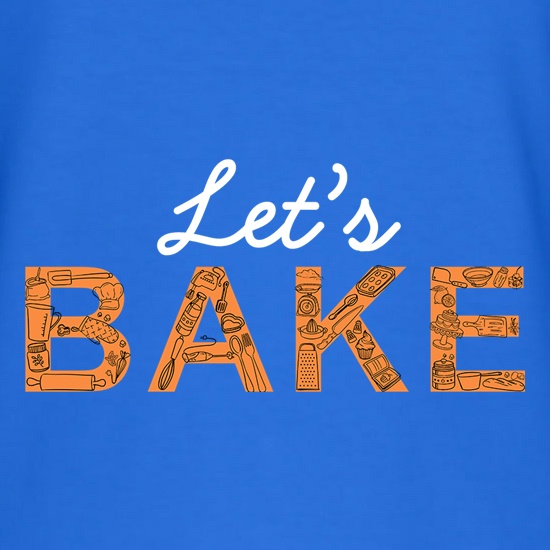 Let's Bake t shirt