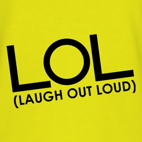 LOL (Laugh Out Loud) t shirt
