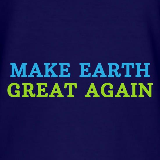 Make Earth Great Again t shirt