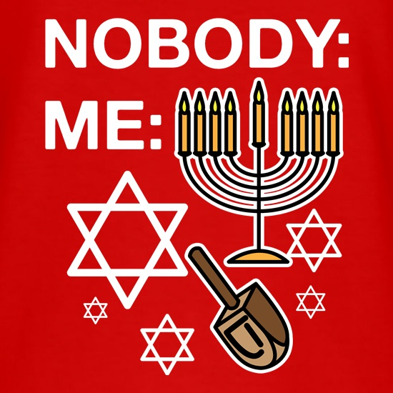 Nobody Vs Me At Hanukkah t shirt