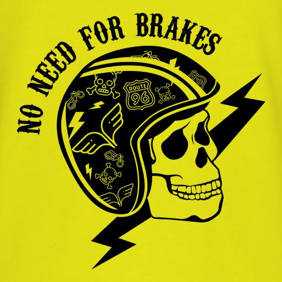 No Need For Brakes t shirt
