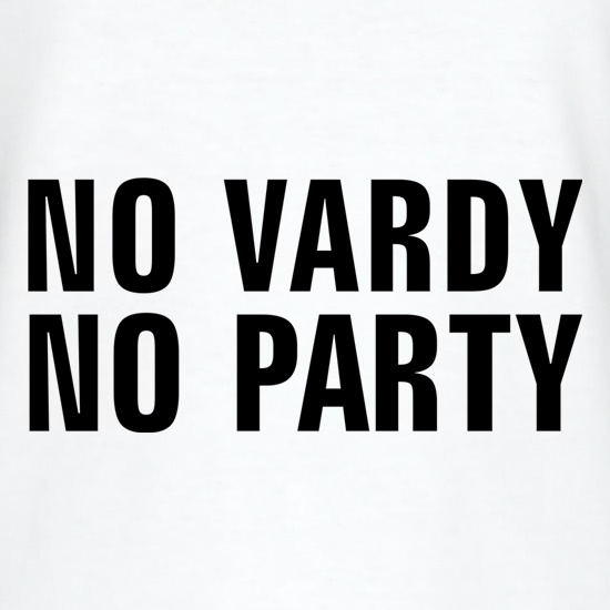 No Vardy No Party t shirt