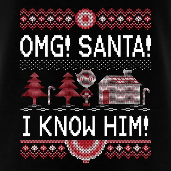OMG! Santa! I Know Him! t shirt