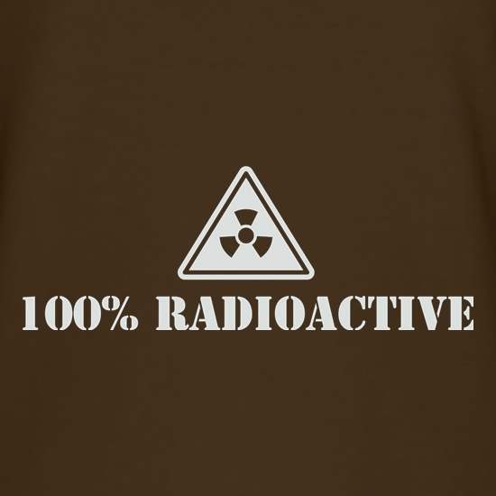 100 Percent Radioactive t shirt