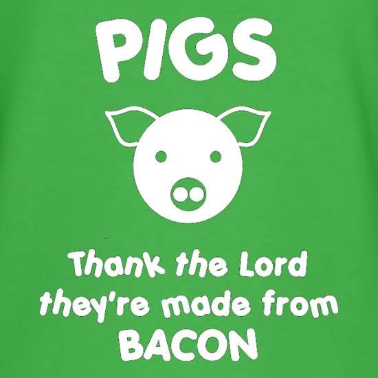 Pigs Thank the Lord They're Made From Bacon t shirt