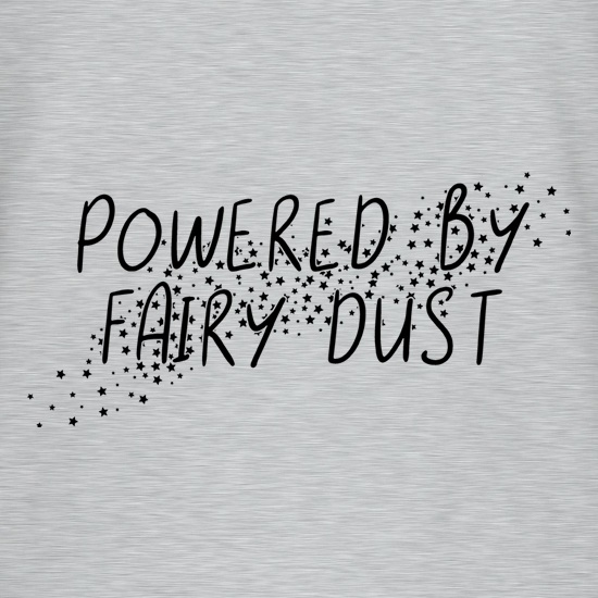 Powered By Fairy Dust t shirt