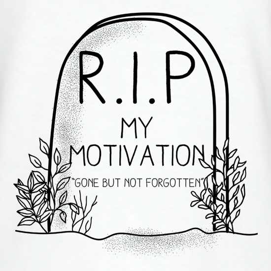 RIP My Motivation t shirt