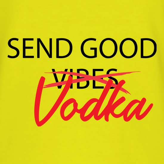 Send Good Vodka t shirt