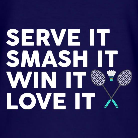 Serve It, Smash it, Win It, Love It t shirt
