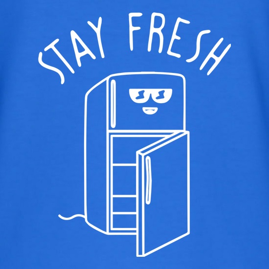 Stay Fresh t shirt