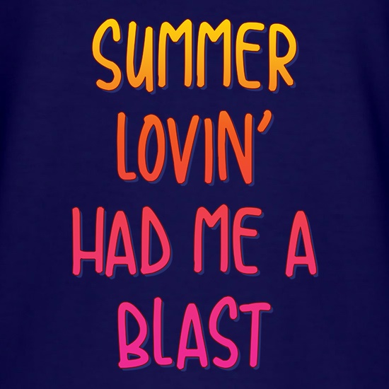Summer Lovin' Had Me A Blast t shirt