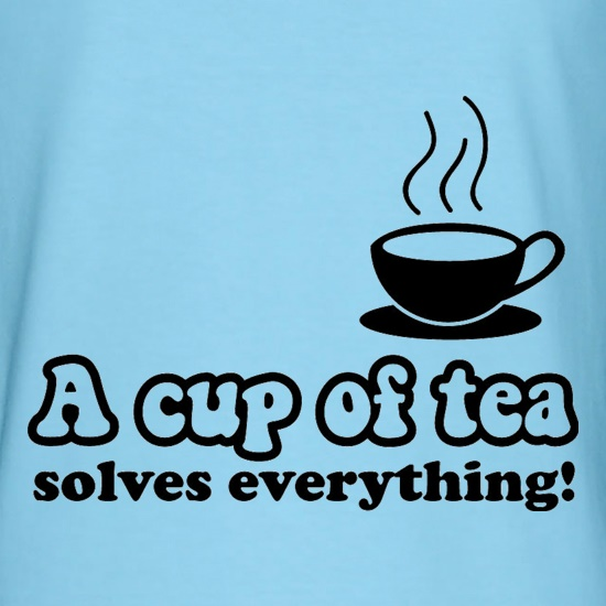 A Cup Of Tea Solves Everything t shirt