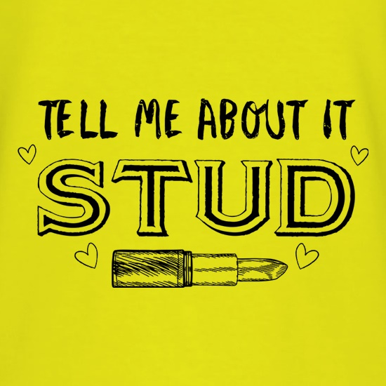 Tell Me About It Stud t shirt