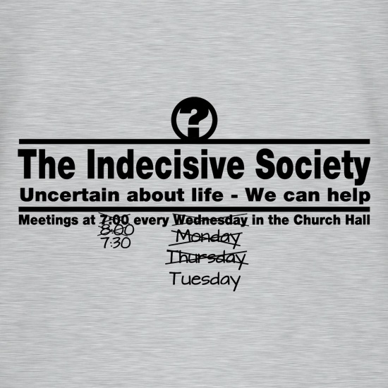 The Indecisive Society t shirt