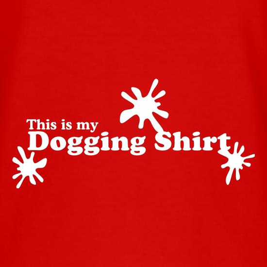 this is my dogging shirt t shirt