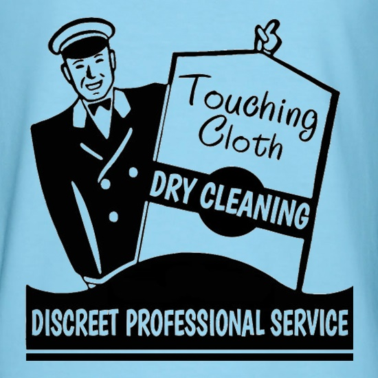 Touching Cloth Dry Cleaning t shirt