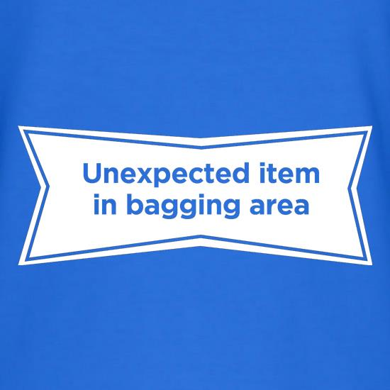 unexpected item in bagging area t shirt