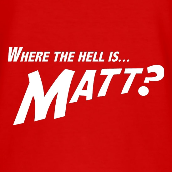 Where The Hell Is Matt? t shirt